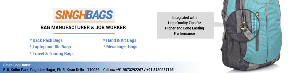 Bags,Bags Manufacturer Delhi,Bags Manufacturer Delhi NCR,Bags Manufacturer Haryana,Bags Manufacturer India,Bags Supplier Delhi,BackPack Bags Manufacturer Delhi,Laptop Bags manufacturer Delhi,Travel Bags manufacturer Delhi,Touring Bags manufacturer Delhi,Hand and Kit Bags manufacturer Delhi,Messenger Bags manufacturer Delhi,Singh Bag House,Delhi Manufacturer bags,Bags Manufacturer,Bags Supplier,Bags Supplier Delhi,Bags Supplier Haryana,Bags Supplier Delhi NCR, Bags Supplier India,BackPack Bags Supplier Delhi,Laptop Bags Supplier Delhi,Travel Bags Supplier Delhi,Touring Bags Supplier Delhi,Hand and Kit Bags Supplier Delhi,Messenger Bags Supplier Delhi